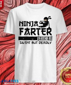 Ninja Farter Father Silent But Deadly White Shirt - Design By Blablatees.com