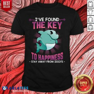 Dolphin Ive Found The Key To Happiness Stay Away Idiots Shirt - Design By Blablatees.com