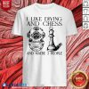 I Like Diving And Chess And Maybe 3 People Shirt - Design By Blablatees.com