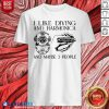 I Like Diving And Harmonica And Maybe 3 People Shirt - Design By Blablatees.com
