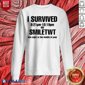 I Survived Smiletwt Late Night In The Middle Of June Sweatshirt - Design By Blablatees.com