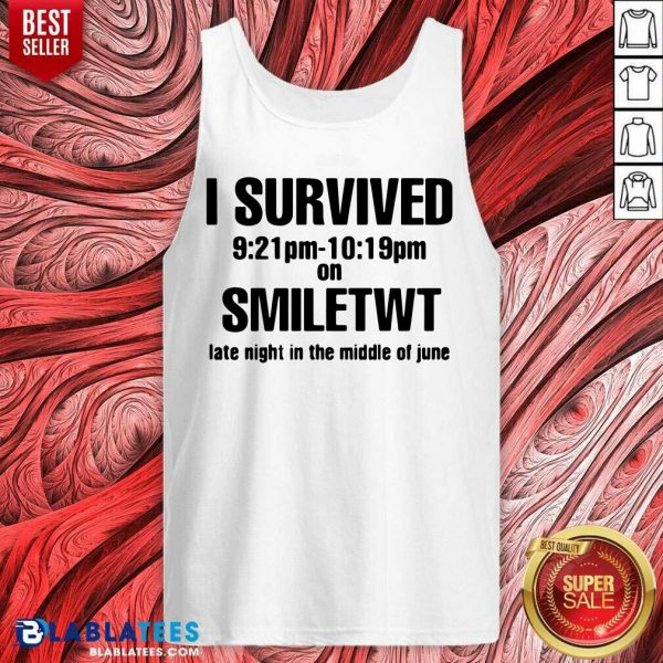 I Survived Smiletwt Late Night In The Middle Of June Tank Top- Design By Blablatees.com