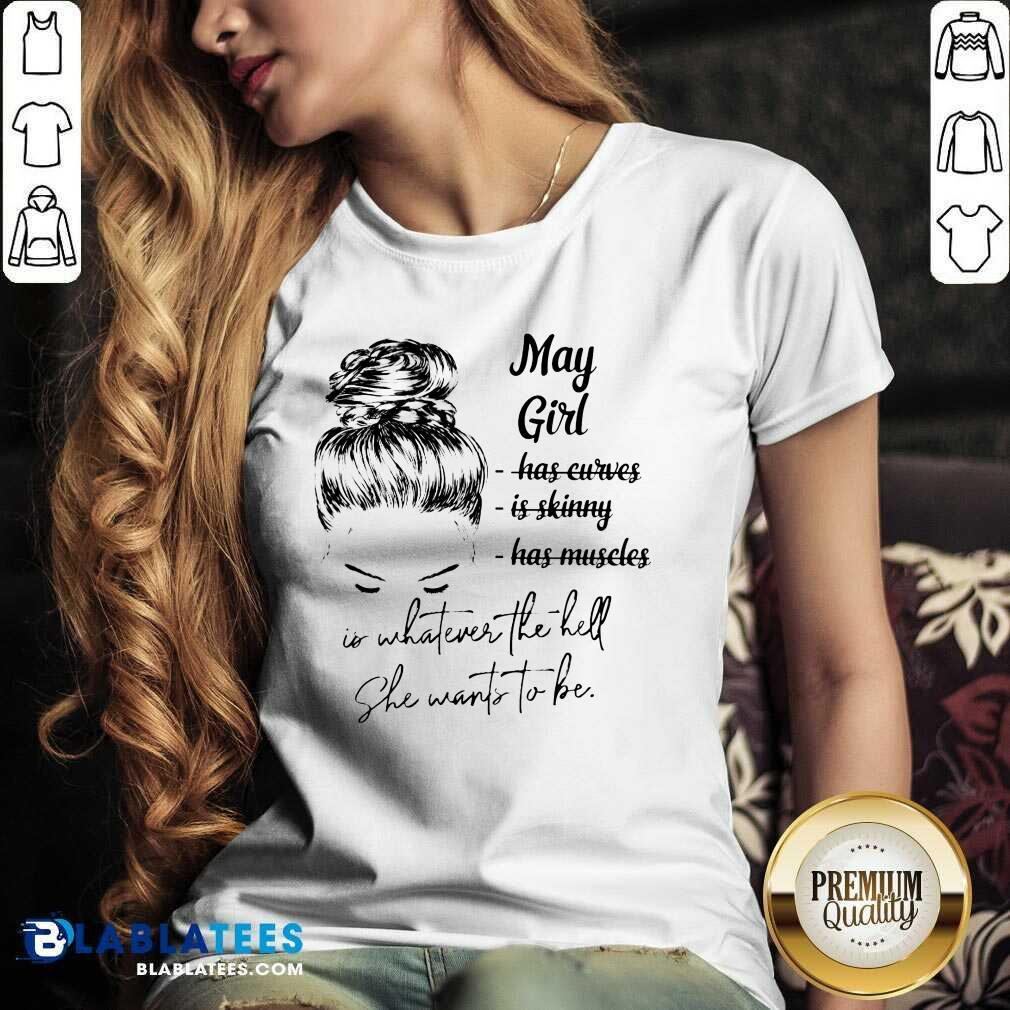 May Girl Is Whatever The Hell She Wants To Be  V-neck - Design By Blablatees.com
