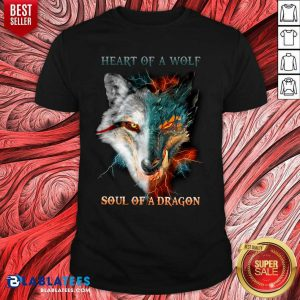Heart Of The Work Soul Of A Dragon Shirt