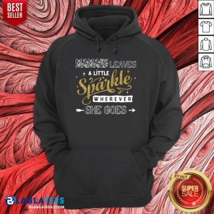 Mamaw Leaves A Little Sparkle Wherever She Goes Hoodie
