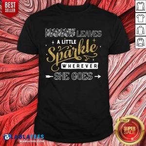 Mamaw Leaves A Little Sparkle Wherever She Goes Shirt