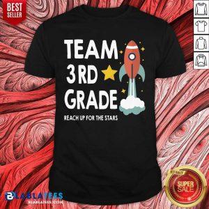 Reach Up For The Stars 3rd Grade Teacher Shirt