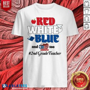 Red White Blue And Coffee Too 2nd Grade Teacher Shirt