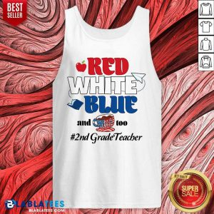 Red White Blue And Coffee Too 2nd Grade Teacher Tank Top