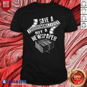 Save A Journalist Buy A Newspaper Shirt