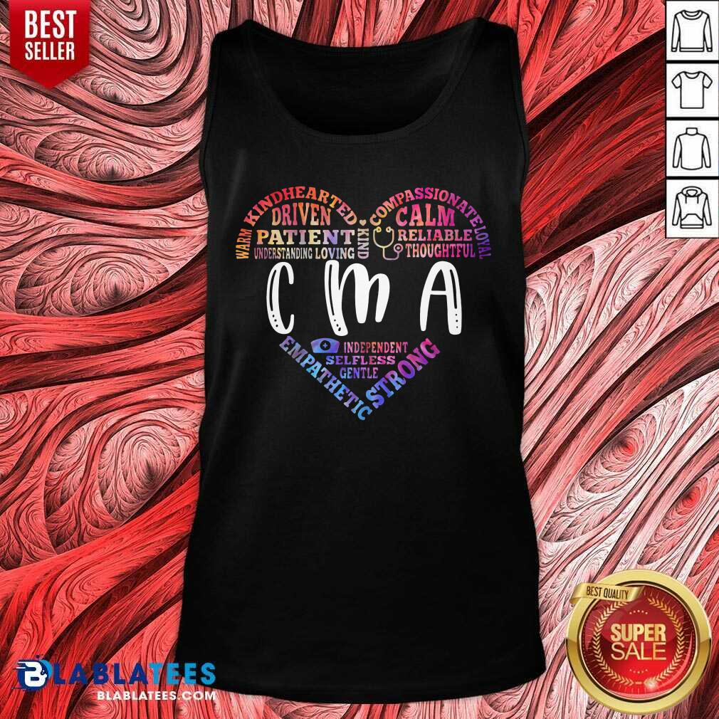 Warm Kind Hearted Driven Patient Compassionate Loyal Calm Reliable Thoughtful CMA Tank Top