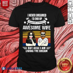 Wife But Here I Am Living The Dream Vintage Shirt
